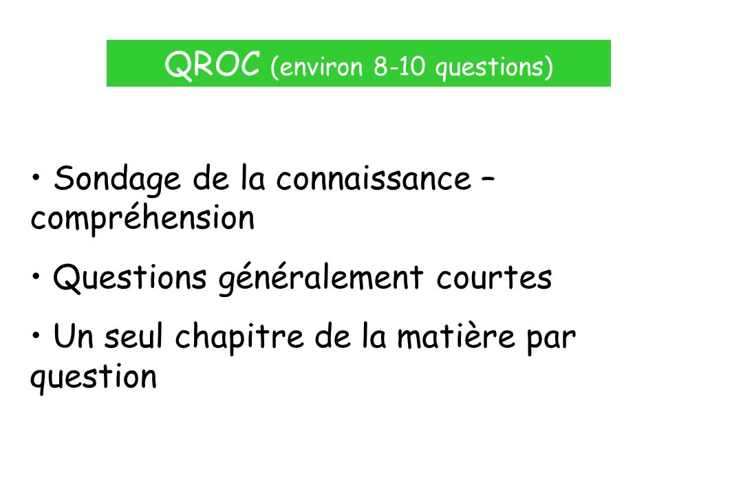 QROC (environ 8-10 questions)