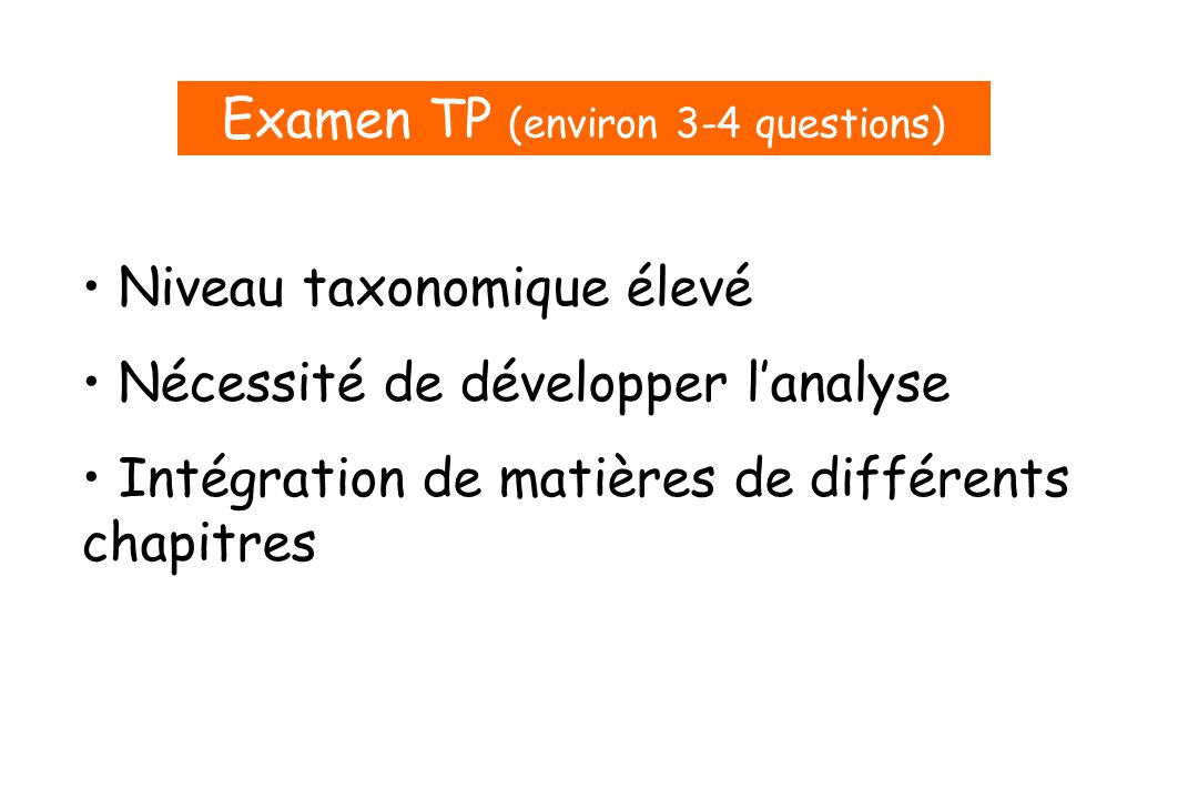 Examen TP (environ 3-4 questions)