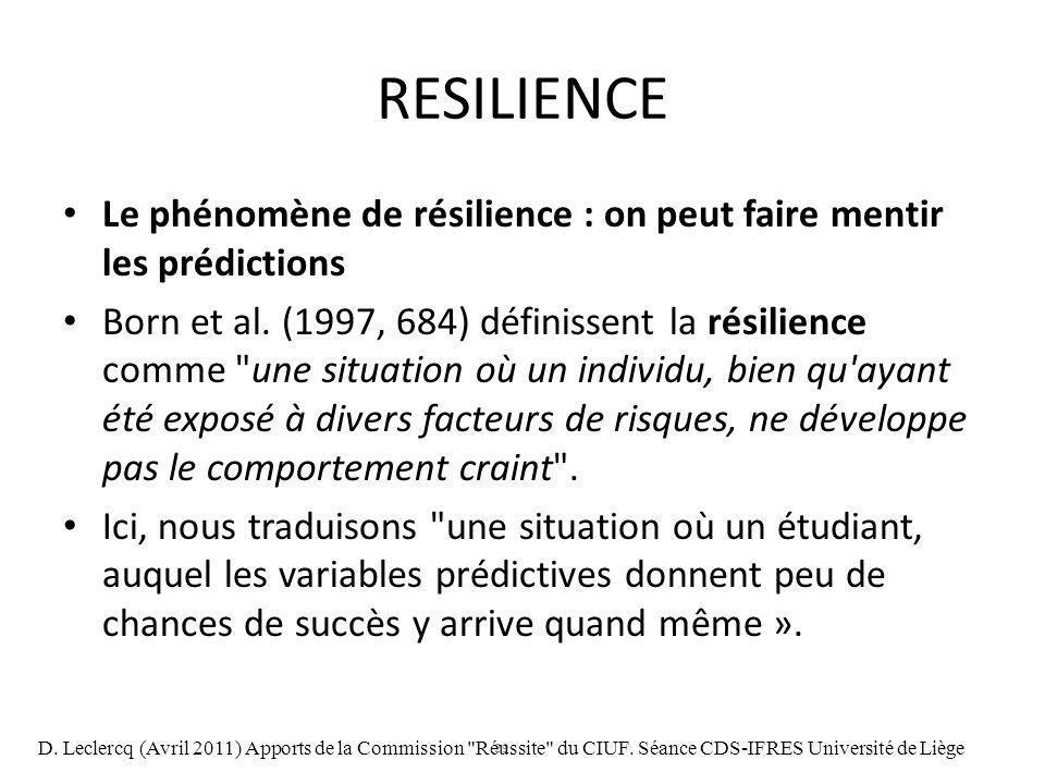 RESILIENCE Le phénomène de résilience : on peut faire mentir les prédictions.
