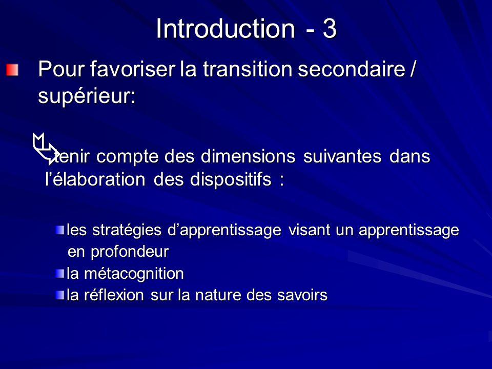 Introduction - 3 Pour favoriser la transition secondaire / supérieur: