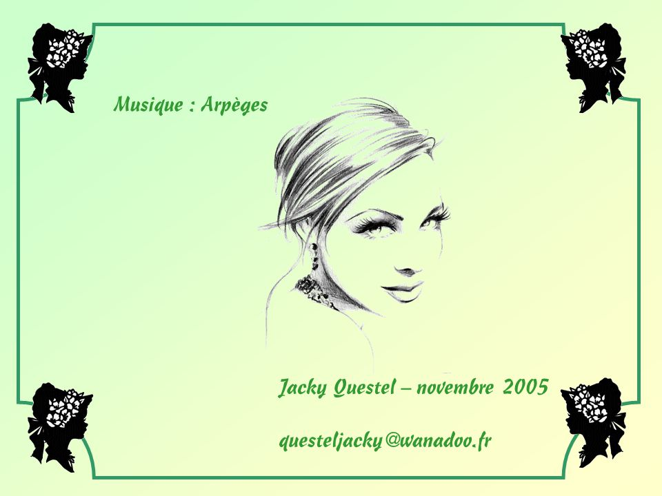 Musique : Arpèges Jacky Questel – novembre 2005 questeljacky@wanadoo.fr