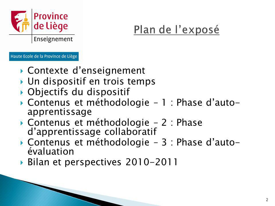 Plan de l'exposé Contexte d'enseignement Un dispositif en trois temps