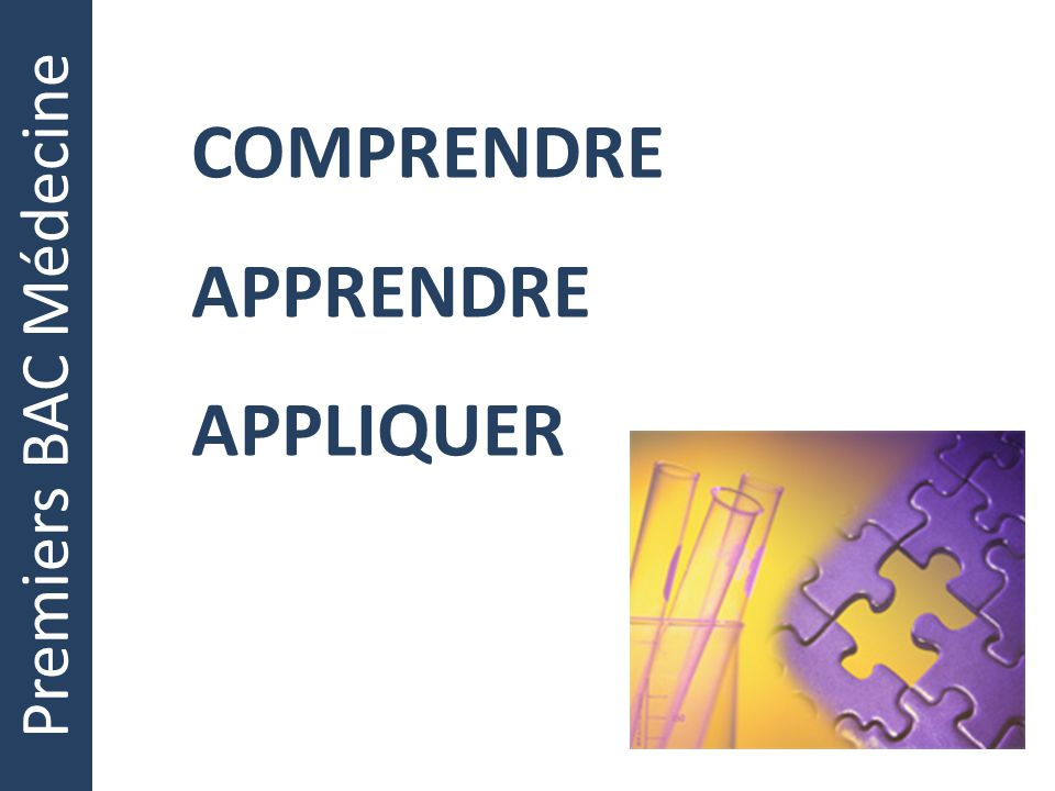 COMPRENDRE APPRENDRE APPLIQUER Premiers BAC Médecine