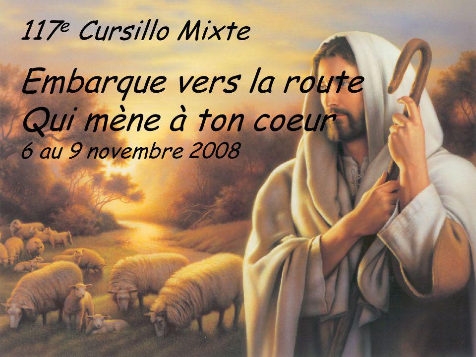 Embarque vers la route Qui mène à ton coeur 117e Cursillo Mixte