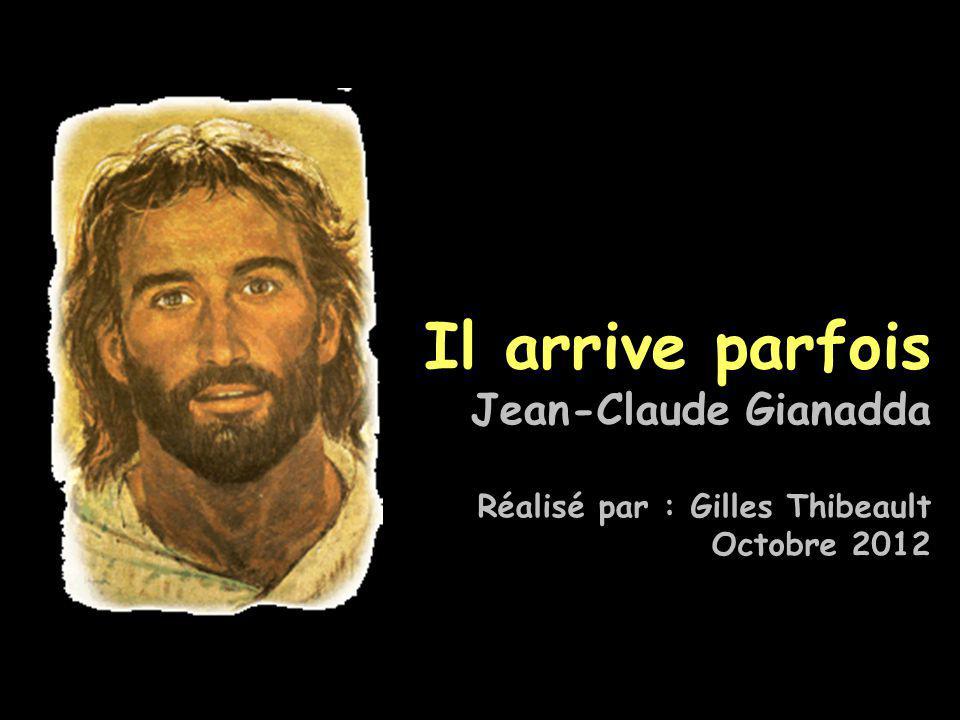 Il arrive parfois Jean-Claude Gianadda Réalisé par : Gilles Thibeault