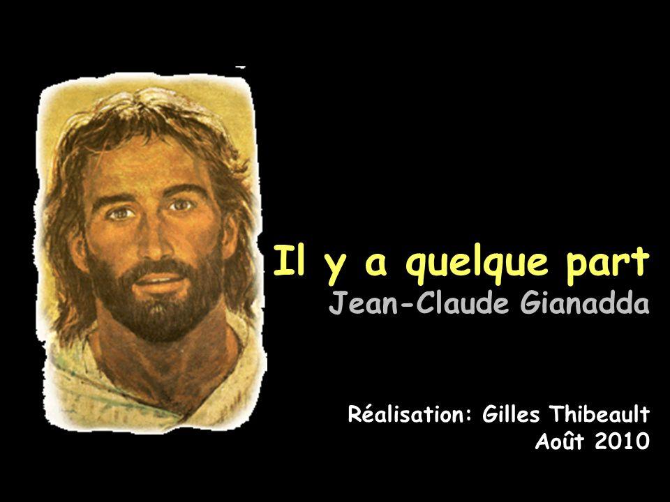 Il y a quelque part Jean-Claude Gianadda Réalisation: Gilles Thibeault