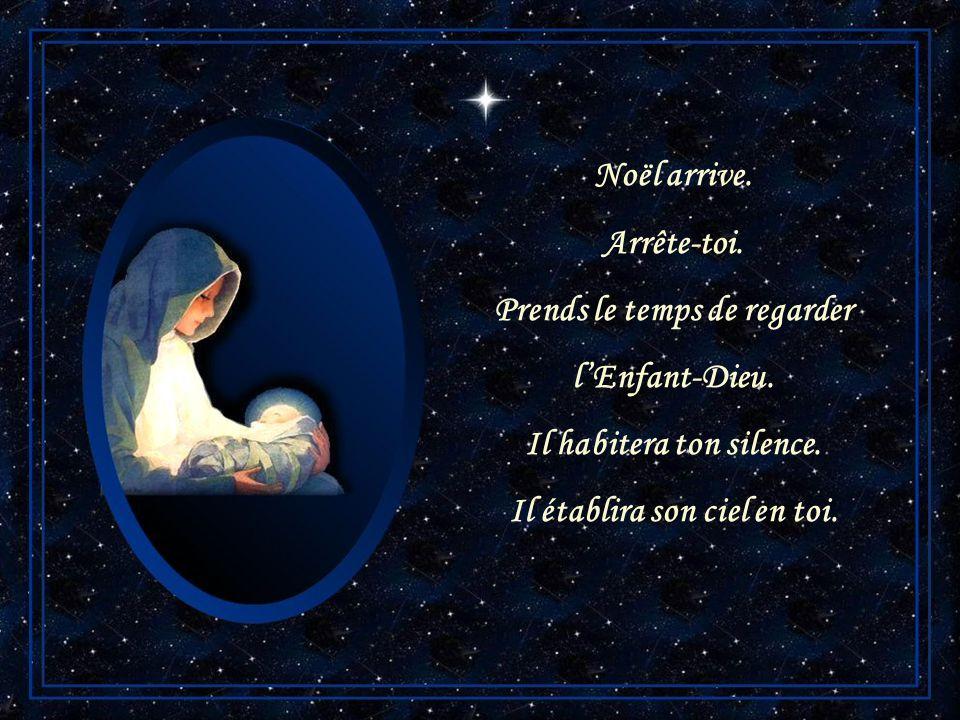 Prends le temps de regarder l'Enfant-Dieu. Il habitera ton silence.