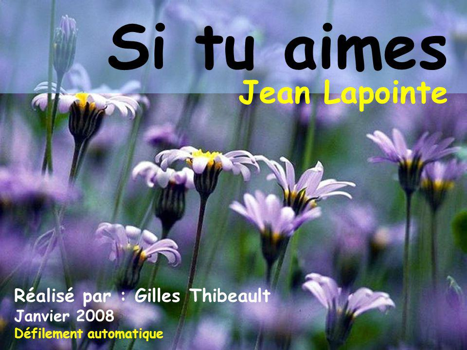Si tu aimes Jean Lapointe Réalisé par : Gilles Thibeault Janvier 2008
