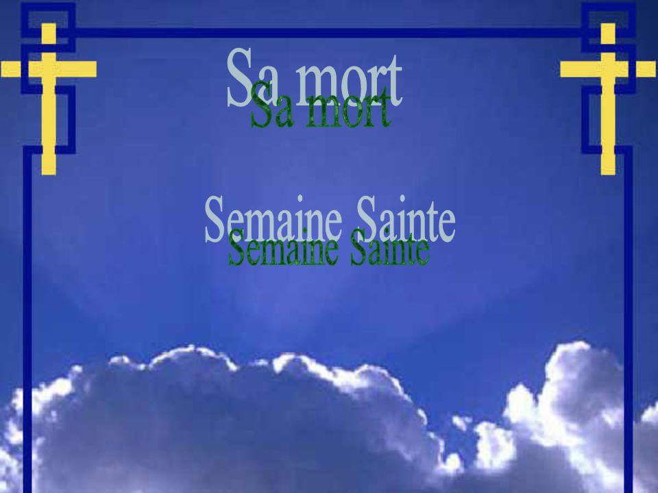 Sa mort Semaine Sainte
