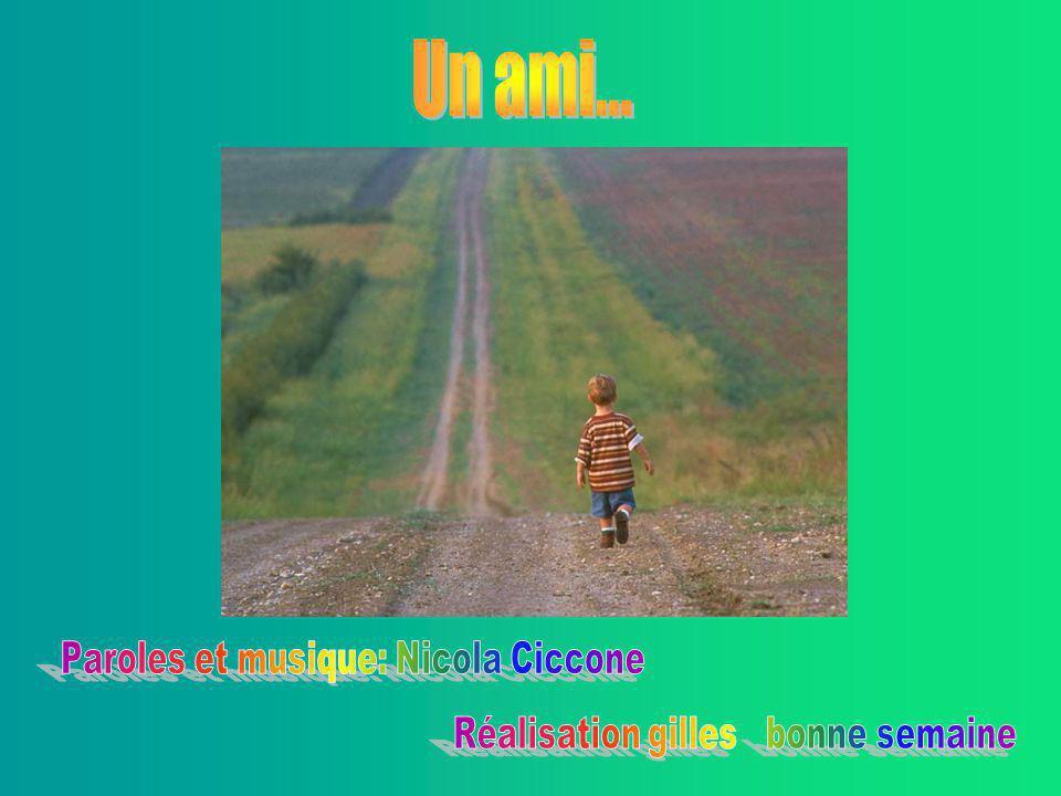 Un ami... Paroles et musique: Nicola Ciccone