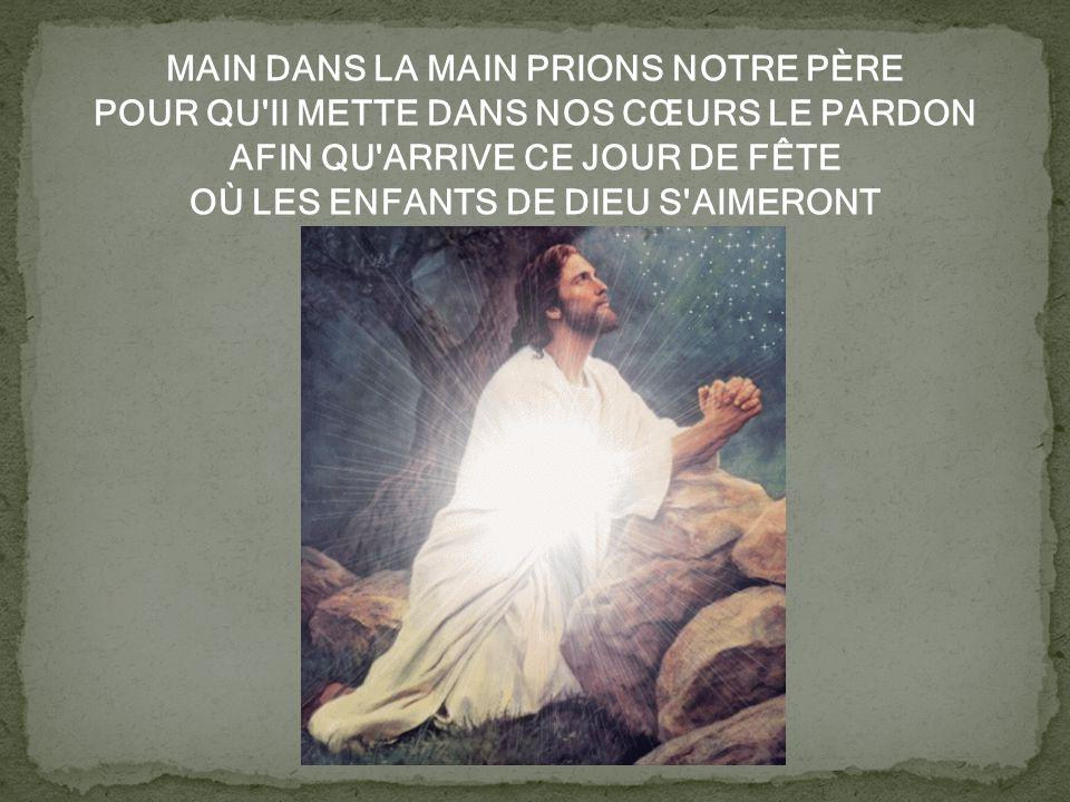 MAIN DANS LA MAIN PRIONS NOTRE PÈRE