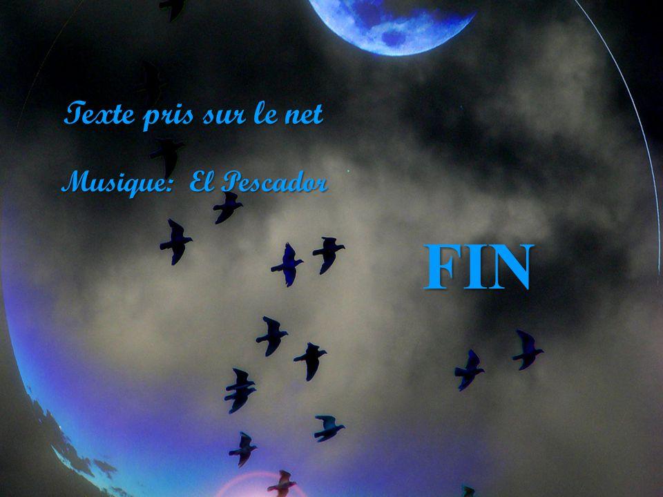 Texte pris sur le net Musique: El Pescador FIN