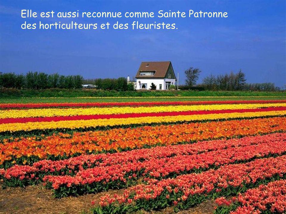 Elle est aussi reconnue comme Sainte Patronne des horticulteurs et des fleuristes.