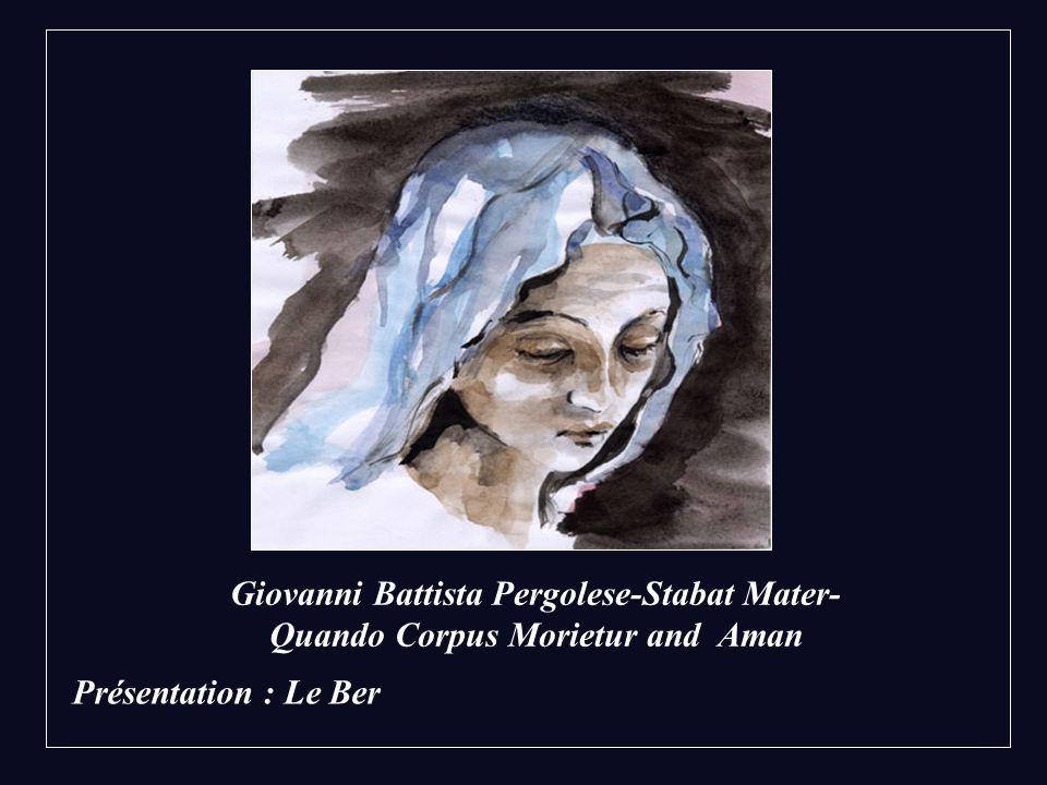 Giovanni Battista Pergolese-Stabat Mater- Quando Corpus Morietur and Aman