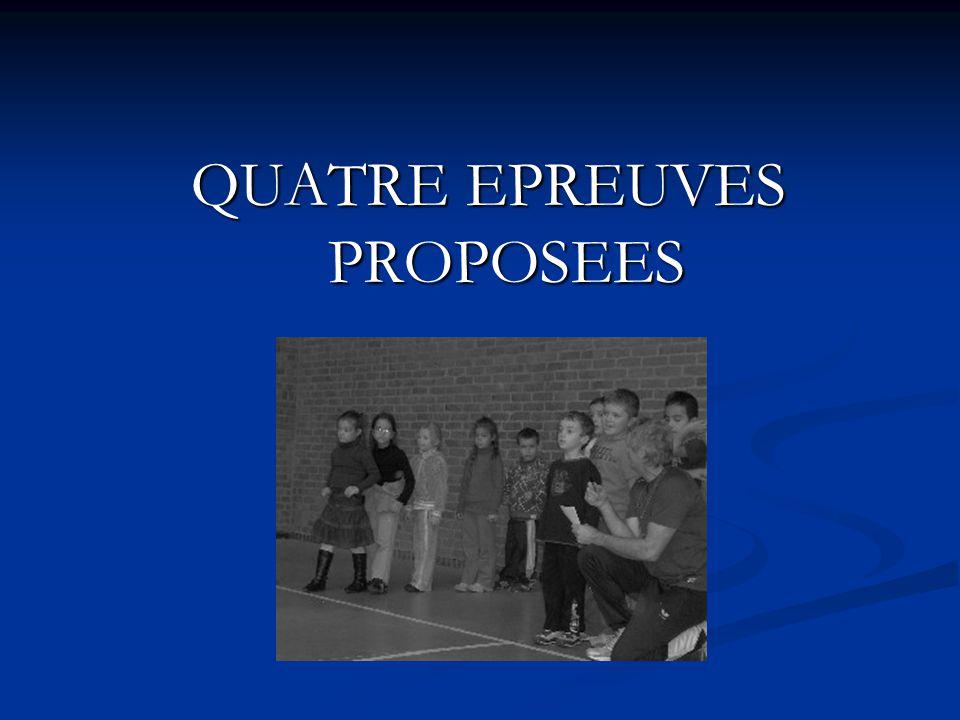 QUATRE EPREUVES PROPOSEES