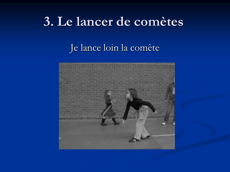3. Le lancer de comètes Je lance loin la comète