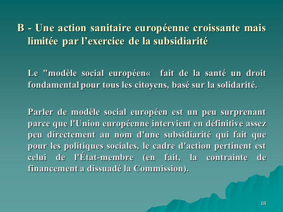 B - Une action sanitaire européenne croissante mais limitée par l'exercice de la subsidiarité