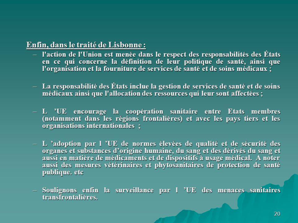 Enfin, dans le traité de Lisbonne :
