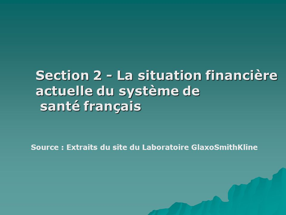 Section 2 - La situation financière actuelle du système de