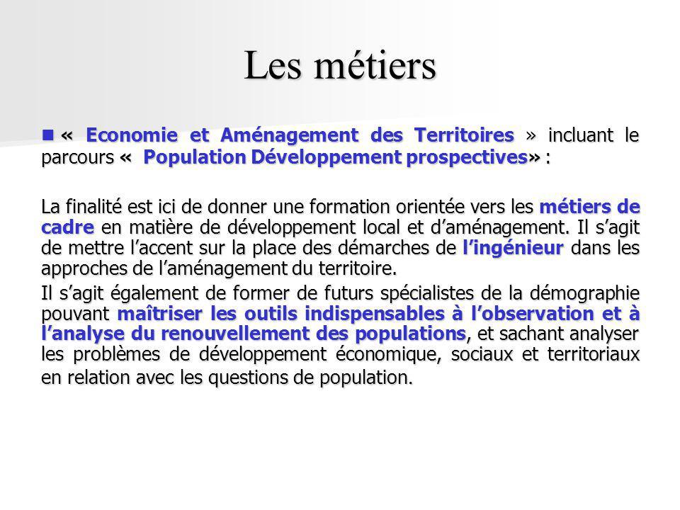 Les métiers « Economie et Aménagement des Territoires » incluant le parcours « Population Développement prospectives» :