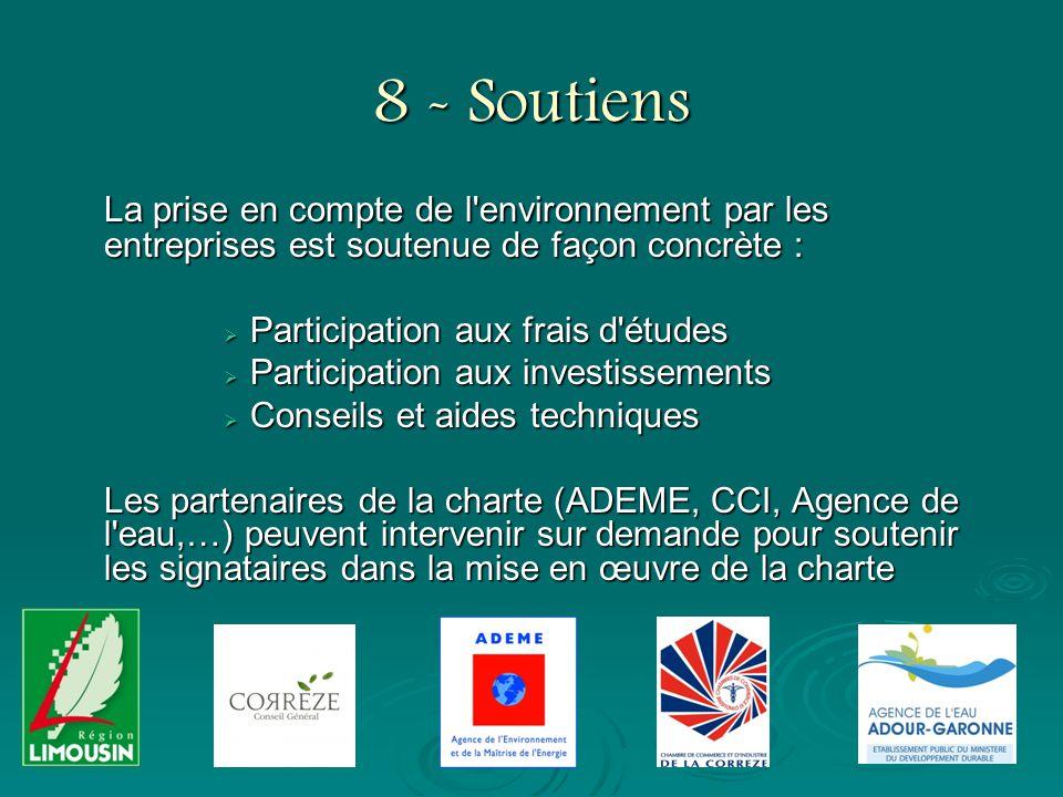 8 - Soutiens La prise en compte de l environnement par les entreprises est soutenue de façon concrète :
