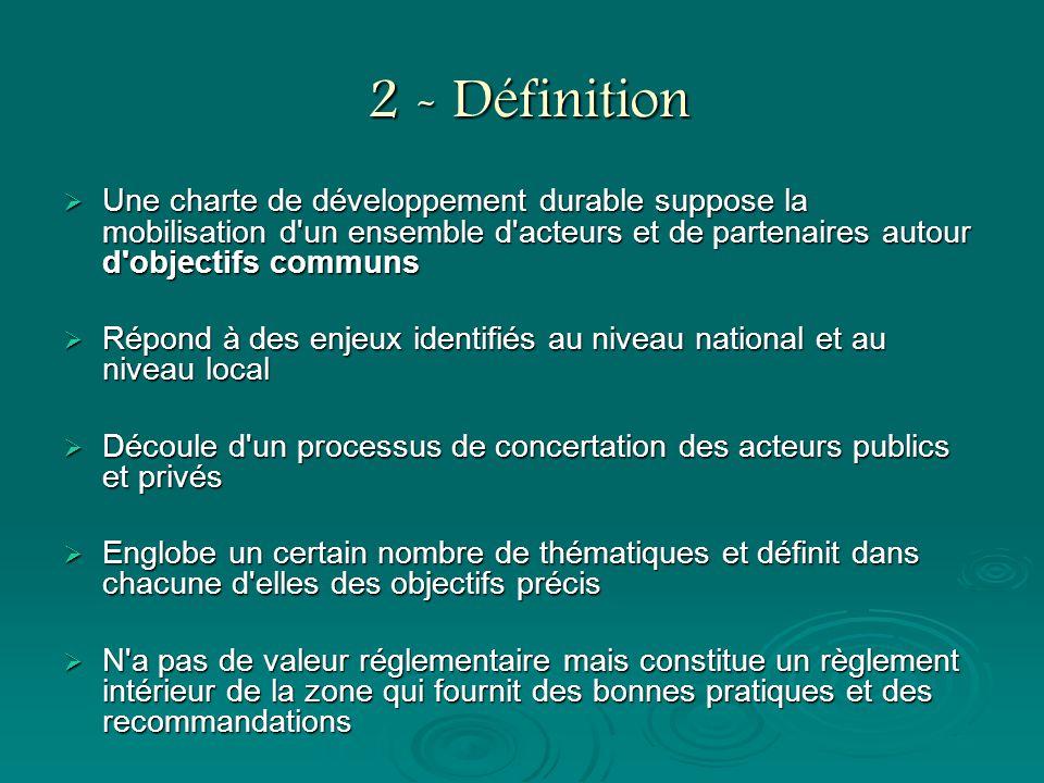 2 - Définition Une charte de développement durable suppose la mobilisation d un ensemble d acteurs et de partenaires autour d objectifs communs.