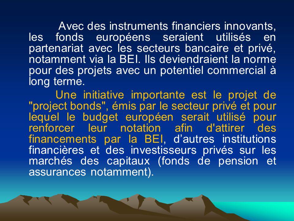 Avec des instruments financiers innovants, les fonds européens seraient utilisés en partenariat avec les secteurs bancaire et privé, notamment via la BEI. Ils deviendraient la norme pour des projets avec un potentiel commercial à long terme.