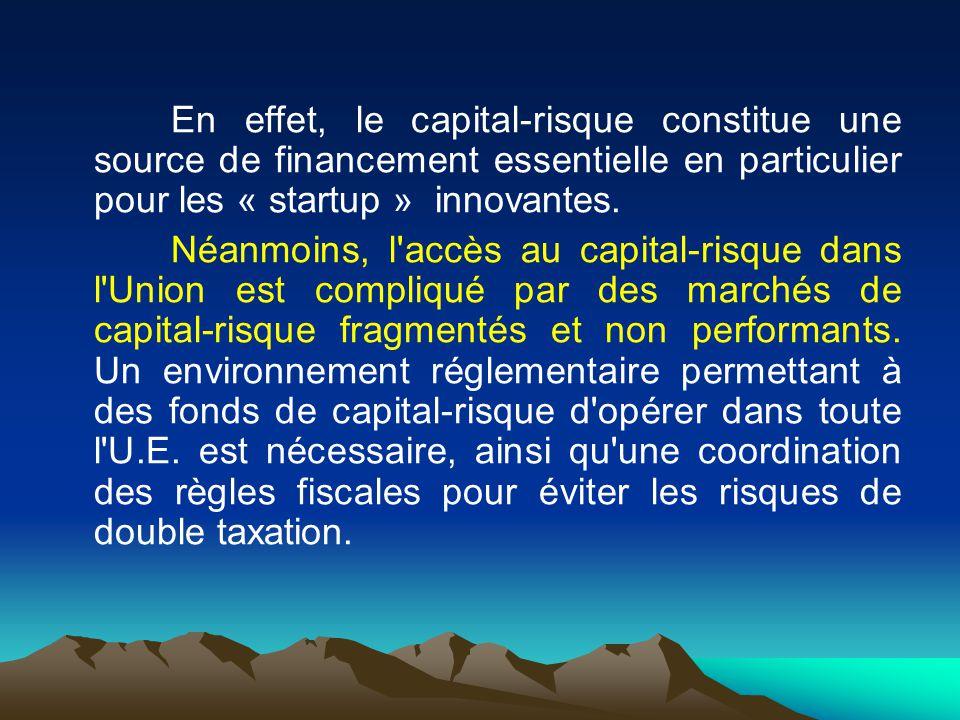 En effet, le capital-risque constitue une source de financement essentielle en particulier pour les « startup » innovantes.