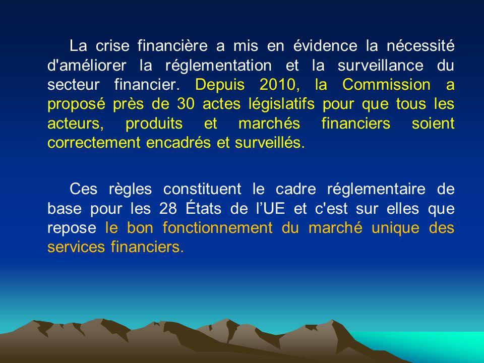La crise financière a mis en évidence la nécessité d améliorer la réglementation et la surveillance du secteur financier.