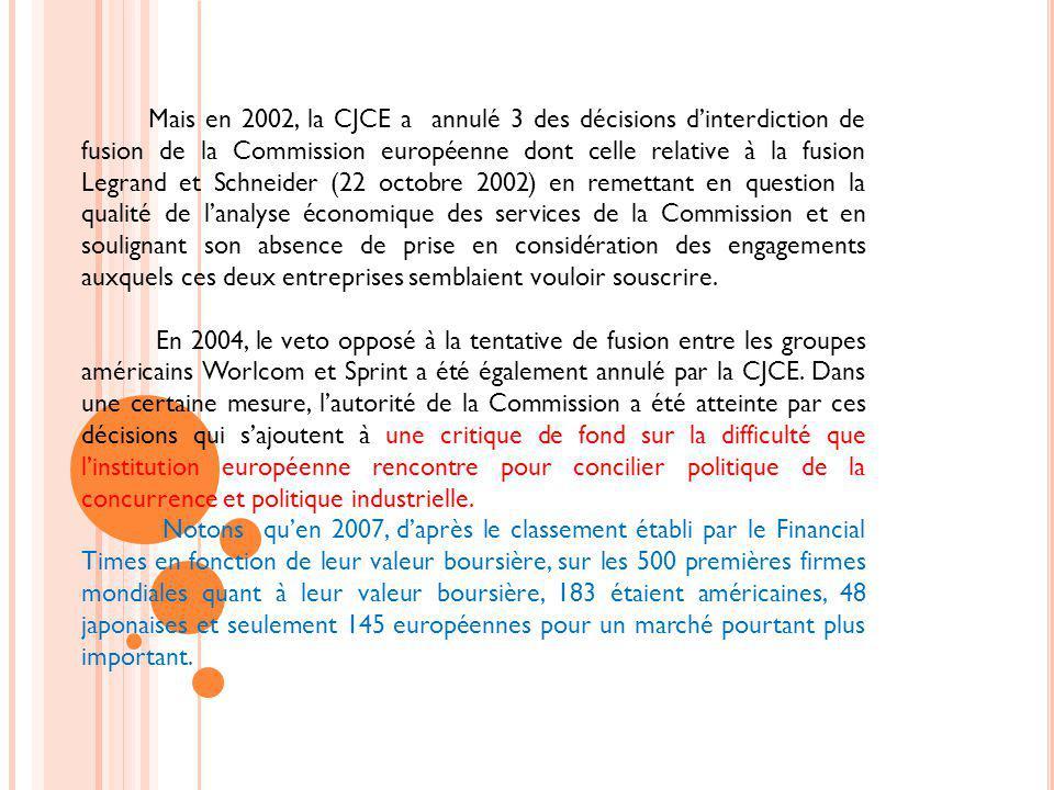 Mais en 2002, la CJCE a annulé 3 des décisions d'interdiction de fusion de la Commission européenne dont celle relative à la fusion Legrand et Schneider (22 octobre 2002) en remettant en question la qualité de l'analyse économique des services de la Commission et en soulignant son absence de prise en considération des engagements auxquels ces deux entreprises semblaient vouloir souscrire.