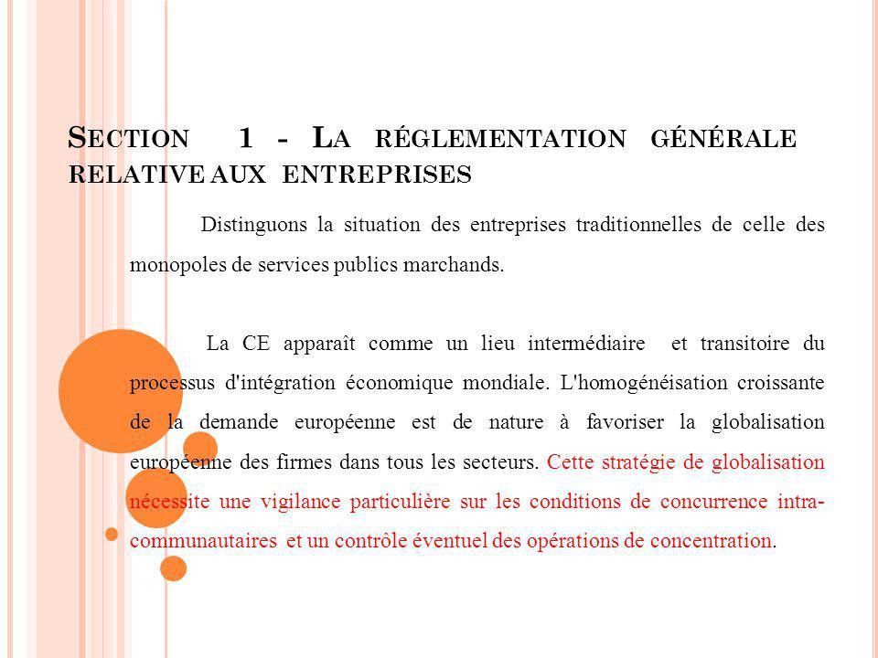 Section 1 - La réglementation générale relative aux entreprises