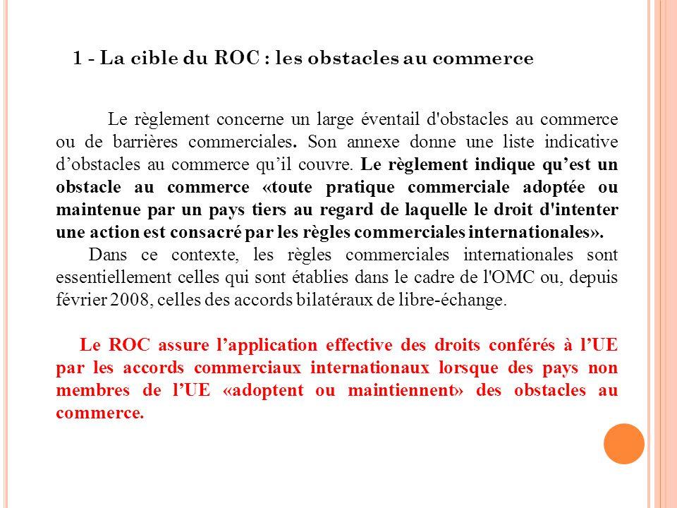 1 - La cible du ROC : les obstacles au commerce