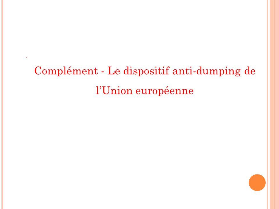 Complément - Le dispositif anti-dumping de l'Union européenne