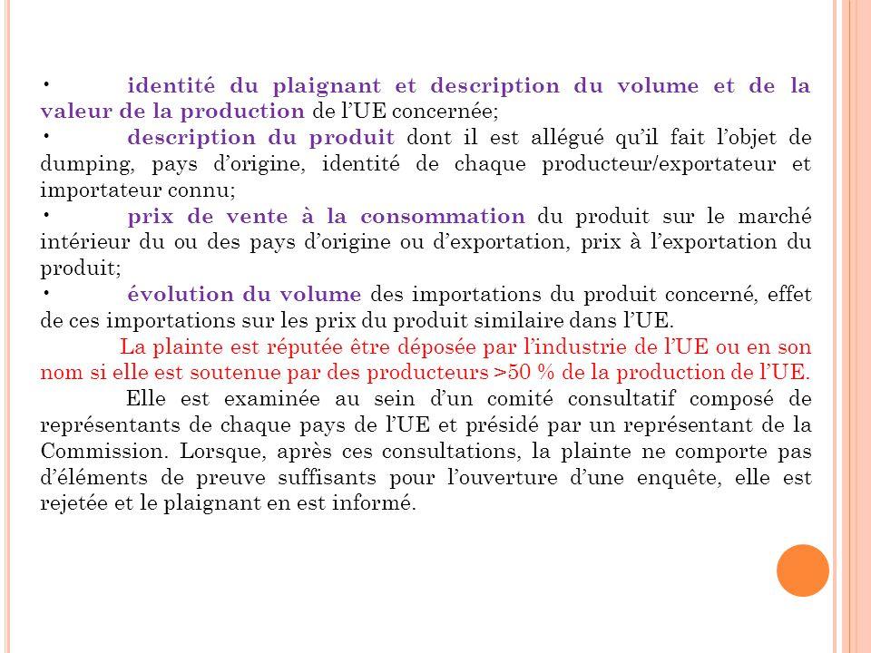 • identité du plaignant et description du volume et de la valeur de la production de l'UE concernée;