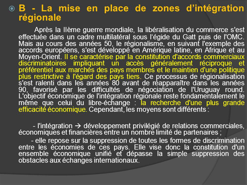 B - La mise en place de zones d'intégration régionale