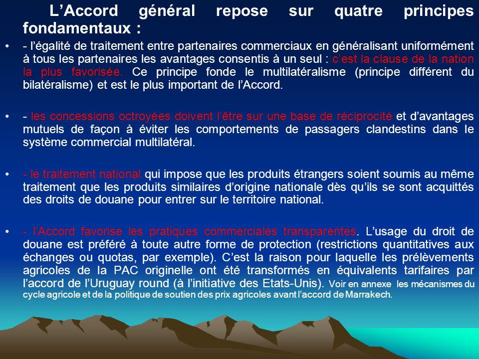 L'Accord général repose sur quatre principes fondamentaux :