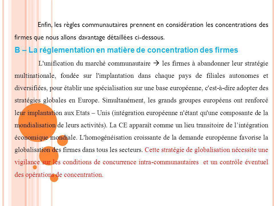 B – La réglementation en matière de concentration des firmes