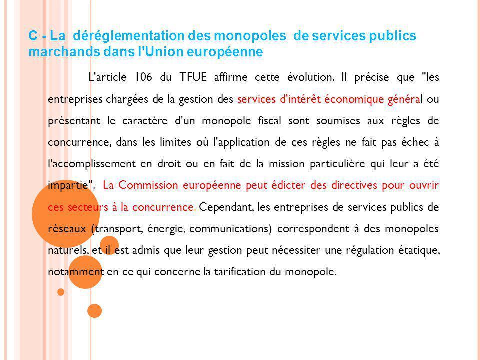 C - La déréglementation des monopoles de services publics marchands dans l Union européenne
