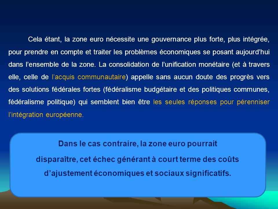 Dans le cas contraire, la zone euro pourrait