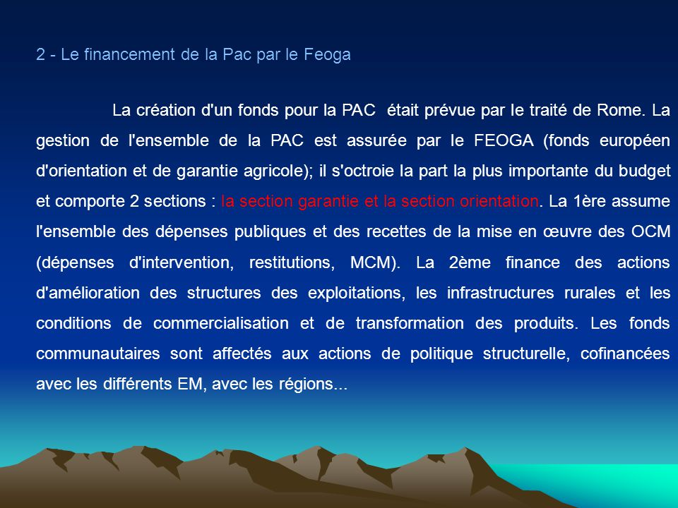 2 - Le financement de la Pac par le Feoga