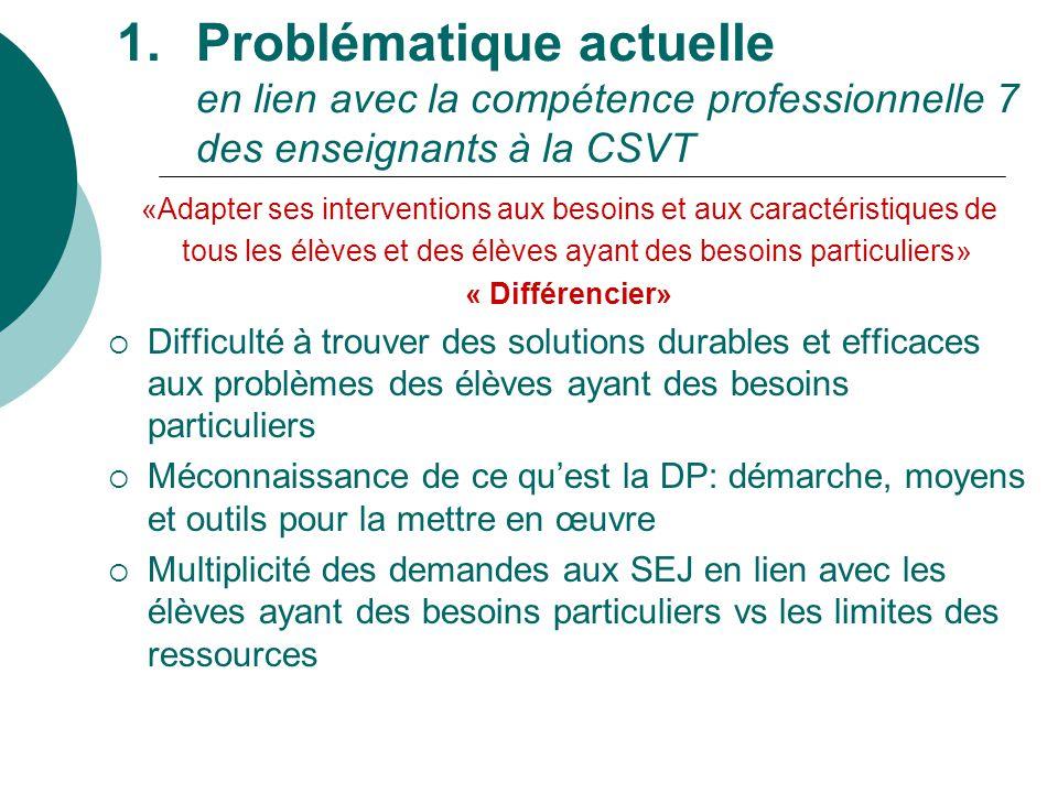 Problématique actuelle en lien avec la compétence professionnelle 7 des enseignants à la CSVT