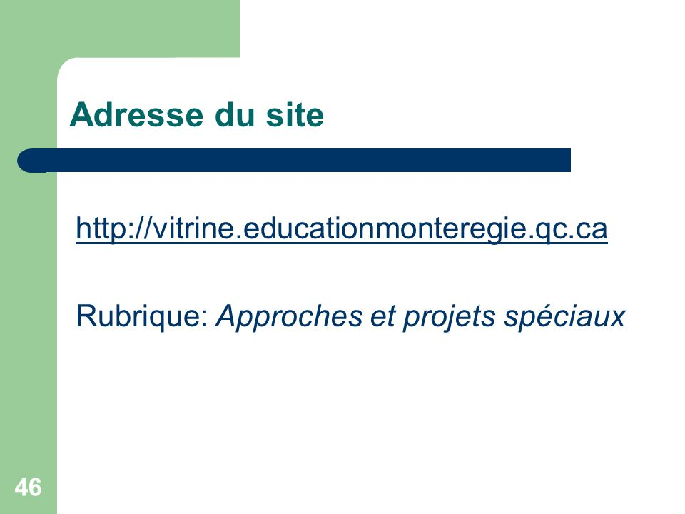 Adresse du site http://vitrine.educationmonteregie.qc.ca
