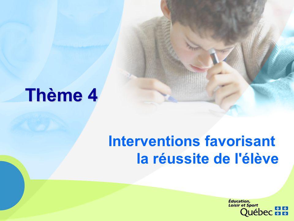 Thème 4 Interventions favorisant la réussite de l élève