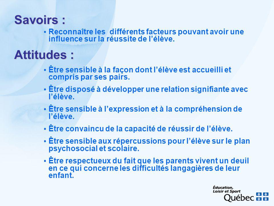 Savoirs : Reconnaître les différents facteurs pouvant avoir une influence sur la réussite de l'élève.