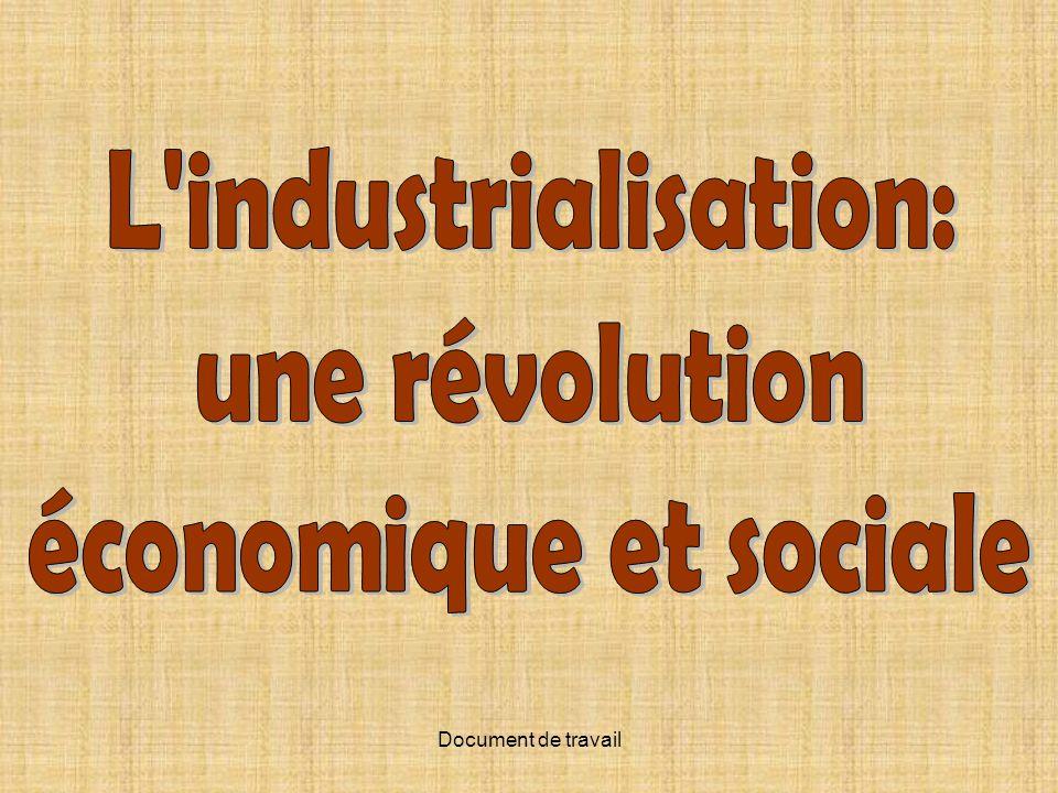 L industrialisation: une révolution économique et sociale