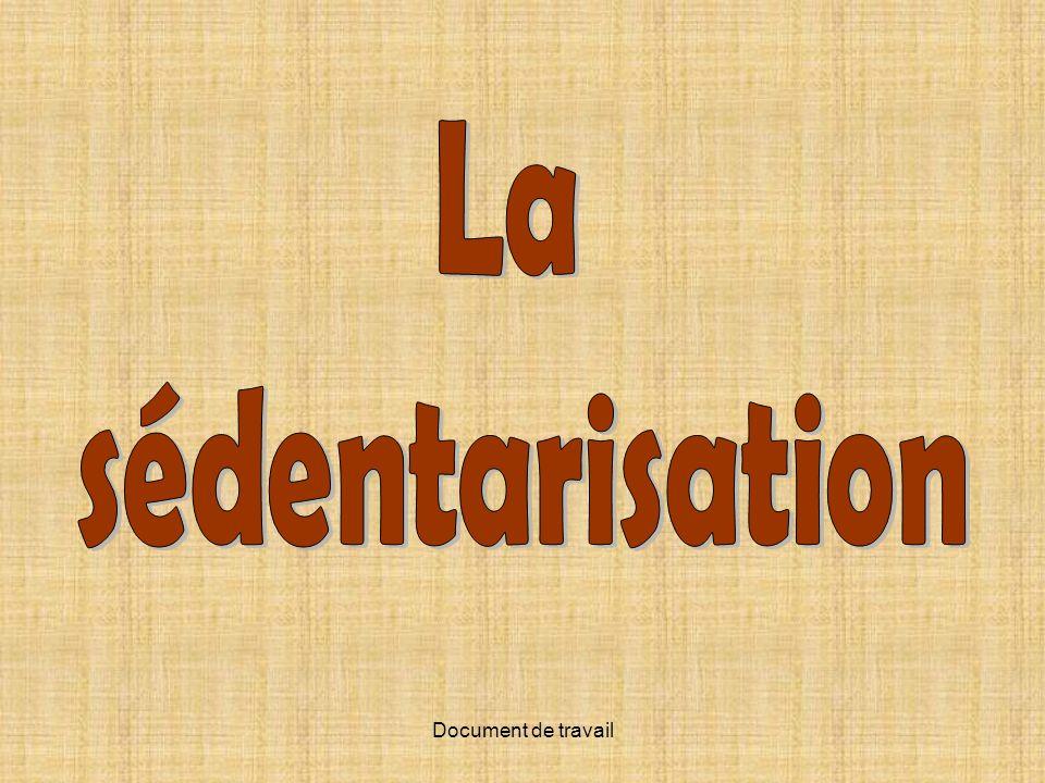 La sédentarisation Document de travail