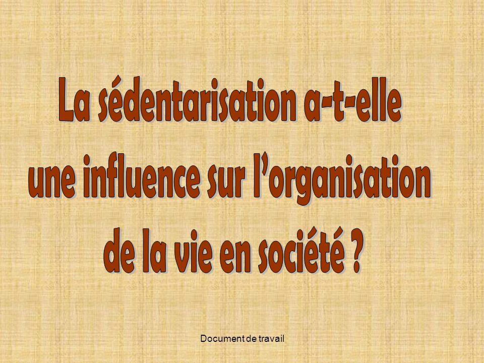 La sédentarisation a-t-elle une influence sur l'organisation