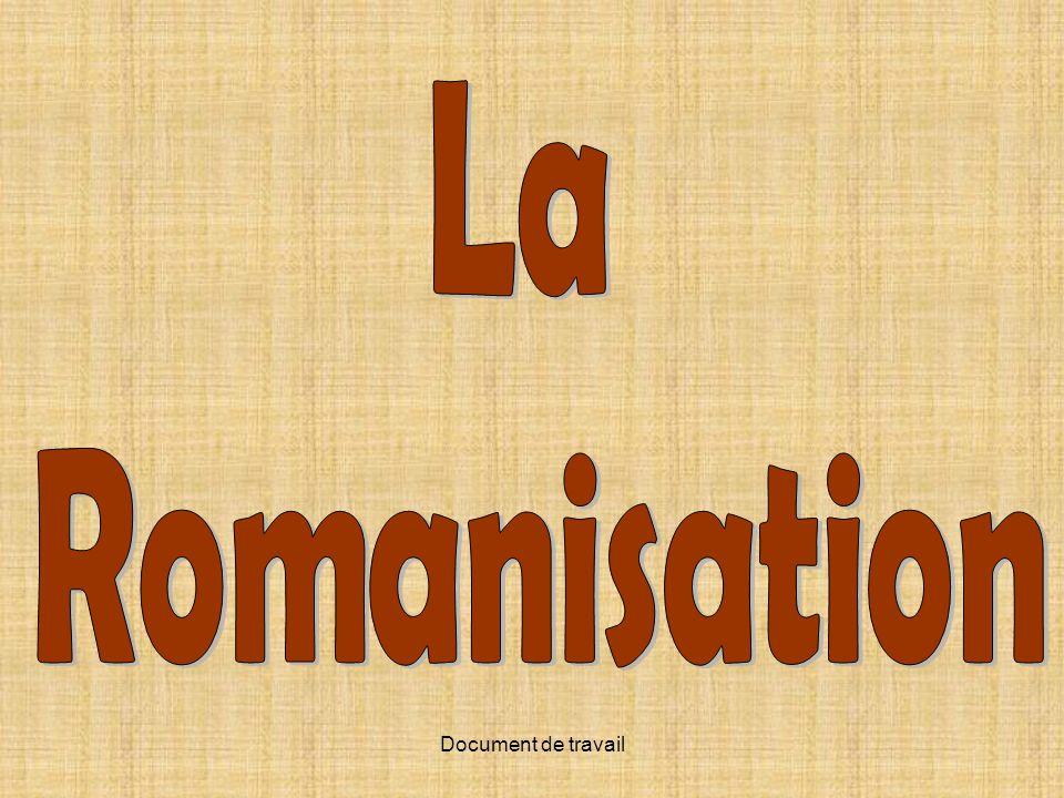 La Romanisation Document de travail
