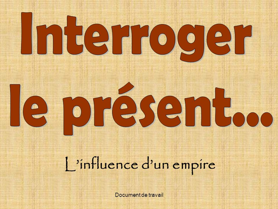 L'influence d'un empire