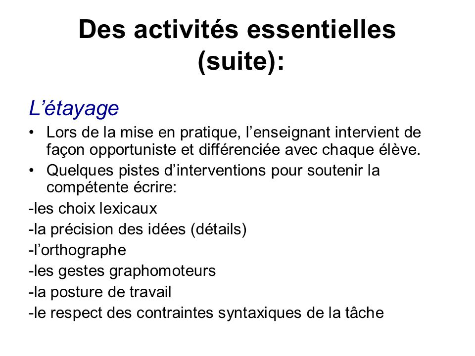 Des activités essentielles (suite):